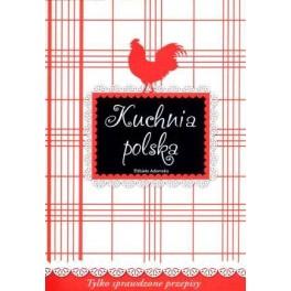 Kuchnia polska Tylko sprawdzone przepisy, Elżbieta Adamska