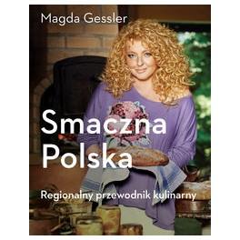 Smaczna Polska Regionalny przewodnik kulinarny, Magda Grssler